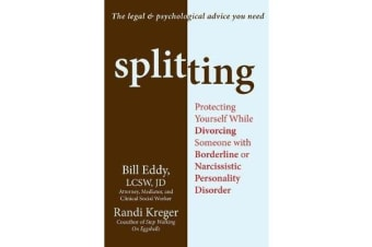 Splitting - Protecting Yourself While Divorcing Someone with Borderline or Narcissistic Personality Disorder