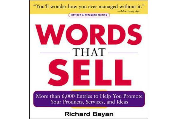 Words that Sell, Revised and Expanded Edition - The Thesaurus to Help You Promote Your Products, Services, and Ideas