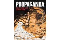Propaganda - Truth and Lies in Wartime