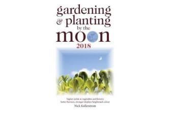 Gardening and Planting by the Moon 2018