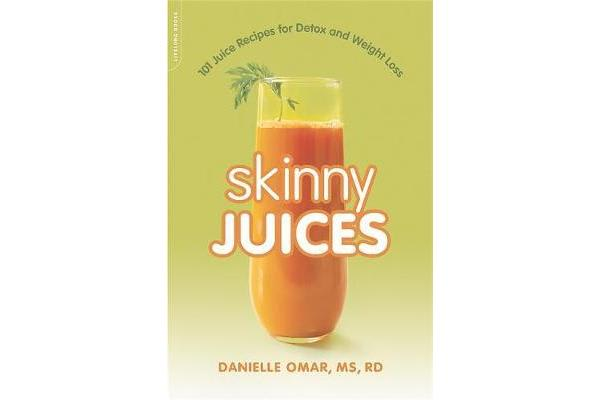 Skinny Juices - 101 Juice Recipes for Detox and Weight Loss