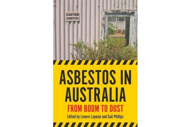 Asbestos in Australia - From Boom to Dust