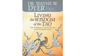 Living The Wisdom Of The Tao - The Complete Tao Te Ching AndAffirmations