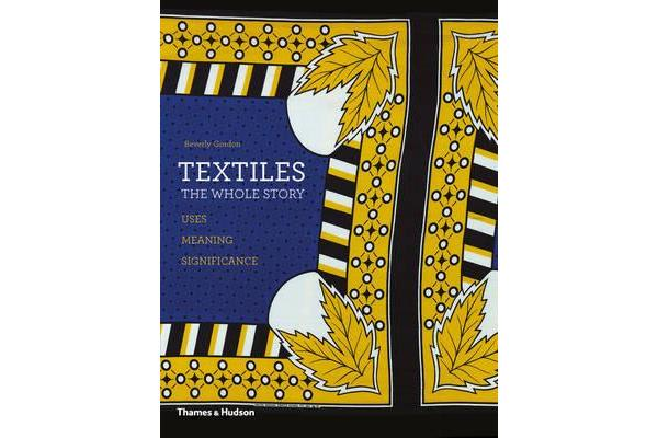 Textiles - The Whole Story