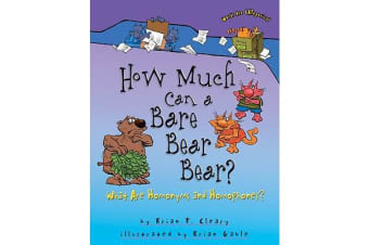 How Much Can a Bare Bear Bear? What are Homonyms and Homophones Words are CATegorical