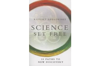 Science Set Free - 10 Paths to New Discovery