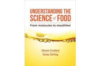 Understanding the Science of Food - From Molecules to Mouthfeel