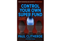 Control Your Own Super Fund - How To Maximise Your Greatest Investment Asset