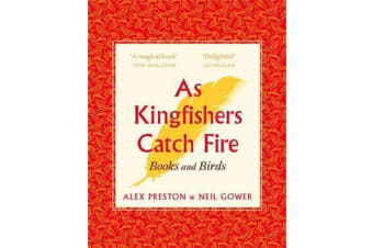 As Kingfishers Catch Fire - Birds & Books