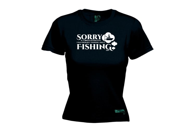 Drowning Worms Fishing Tee - Sorry If I Looked Interested - (X-Large Black Womens T Shirt)