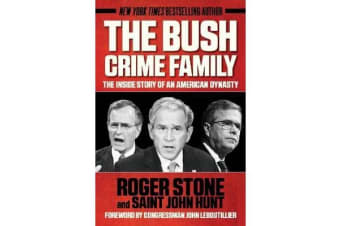 The Bush Crime Family - The Inside Story of an American Dynasty