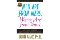 Men Are from Mars, Women Are from Venus - The Classic Guide to Understanding the Opposite Sex