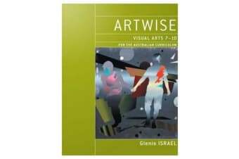 Artwise - Visual Arts 7 - 10 for the Australian Curriculum & eBookPLUS