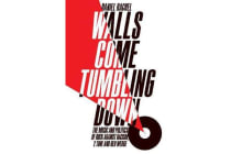 Walls Come Tumbling Down - The Music and Politics of Rock Against Racism, 2 Tone and Red Wedge