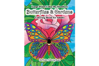 Color by Numbers Butterflies & Gardens Coloring Book for Adults