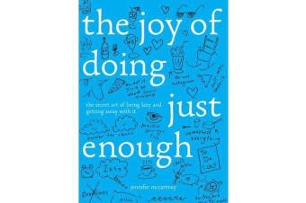The Joy of Doing Just Enough - The Secret Art of Being Lazy and Getting Away with It