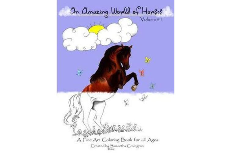 An Amazing World of Horses - A Fine Art Coloring Book for All Ages