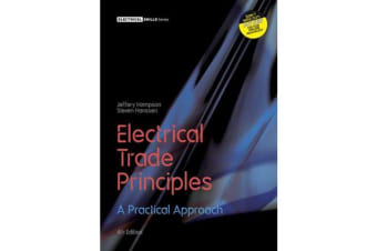 Electrical Trade Principles - A Practical Approach with Student Resource Access 24 Months