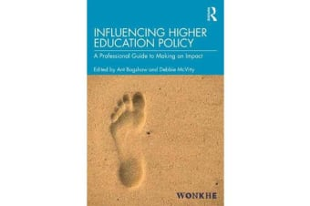 Influencing Higher Education Policy - A Professional Guide to Making an Impact