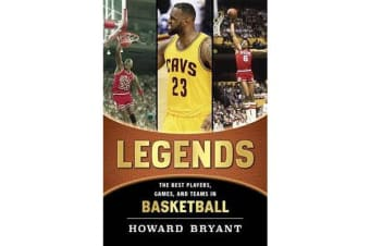 Legends - The Best Players, Games, and Teams in Basketball