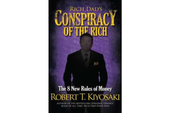 Rich Dad's Conspiracy of the Rich - The 8 New Rules of Money