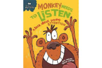 Behaviour Matters: Monkey Needs to Listen - A book about paying attention - Big Book
