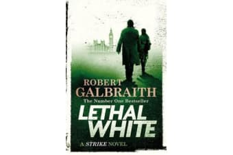 Lethal White - Cormoran Strike Book 4