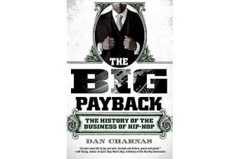 The Big Payback - The History of the Business of Hip-Hop
