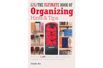 The Ultimate Book of Organising Hints and Tips