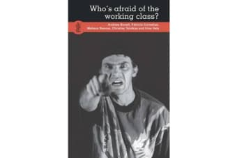 Who's Afraid of the Working Class