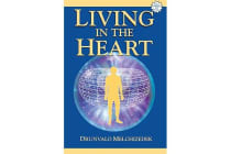 Living in the Heart - How to Enter Into the Sacred Space Within the Heart