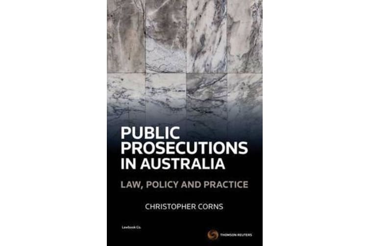 Public Prosecutions in Australia - Law, Policy and Practice,