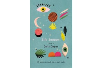 Life Support - 100 Poems to Reach for on Dark Nights