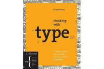 Thinking with Type - A Critical Guide for Designers, Writers, Editors, and Students
