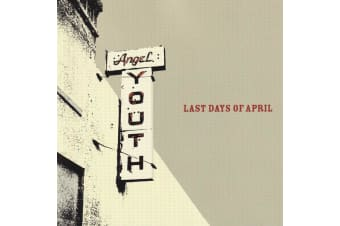 Last Days Of April – Angel Youth BRAND NEW SEALED MUSIC ALBUM CD - AU STOCK