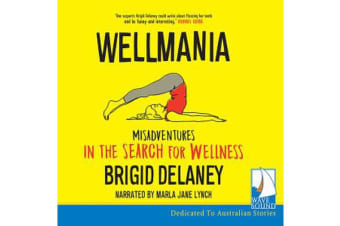 Wellmania - Misadventures in the Search for Wellness