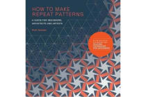 """How to Make Repeat Patterns - """"A Guide for Designers, Architects and Artists """""""