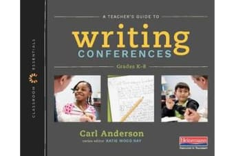 The Classroom Essentials - A Teacher's Guide to Writing Conferences
