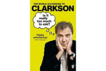 Is It Really Too Much To Ask? - The World According to Clarkson Volume 5