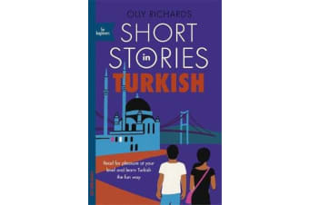 Short Stories in Turkish for Beginners - Read for pleasure at your level, expand your vocabulary and learn Turkish the fun way!