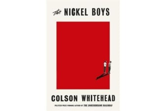 The Nickel Boys - the new novel from the Pulitzer Prize-winning author of The Underground Railroad