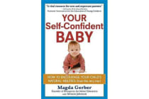Your Self-Confident Baby - How to Encourage Your Child's Natural Abilities -- From the Very Start