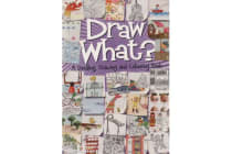 Draw What? - A Doodling, Drawing and Colouring Book