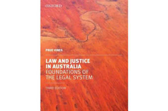 Law and Justice in Australia - Foundations of the Legal System