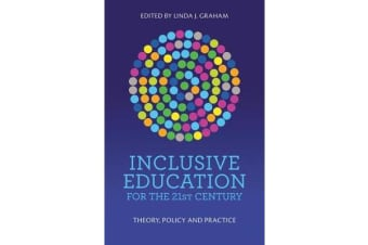 Inclusive Education for the 21st Century - Theory, Policy and Practice