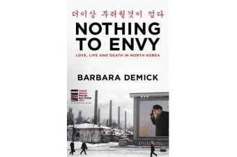 Nothing to Envy - Life, Love and Death in North Korea