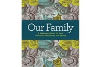 Our Family - A Keepsake Album for Your Memories, Milestones, and Stories
