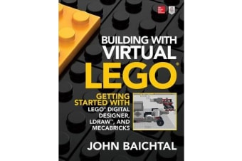 Building with Virtual LEGO - Getting Started with LEGO Digital Designer, LDraw, and Mecabricks