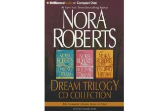 Nora Roberts Dream Trilogy CD Collection - Daring to Dream, Holding the Dream, Finding the Dream