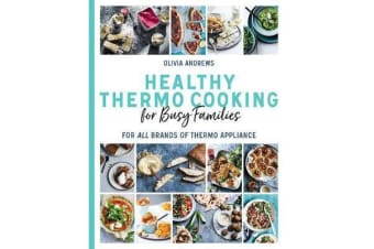 Healthy Thermo Cooking for Busy Families - For All Brands of Thermo Appliance